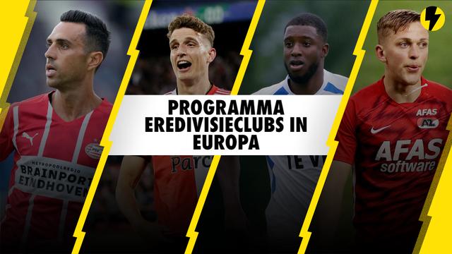 Programma Eredivisieclubs in Europa, ajax, az, feyenoord en psv