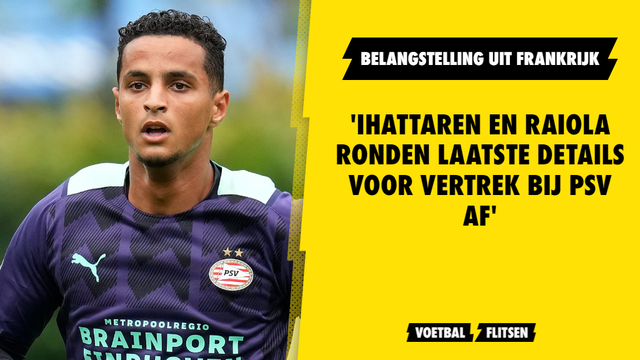 Mohamed Ihattaren van psv naar AS Monaco, zaakwaarnemer raiola rondt details af van transfer
