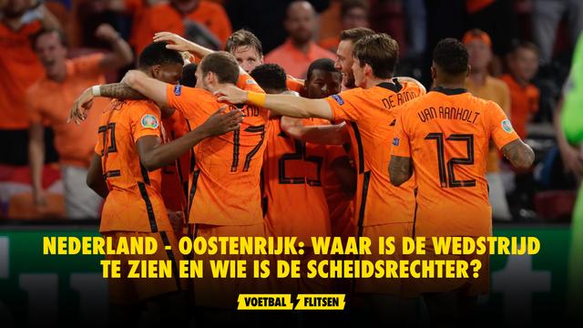 Nederland - Oostenrijk wedstrijdinformatie scheidsrechter tijdstip